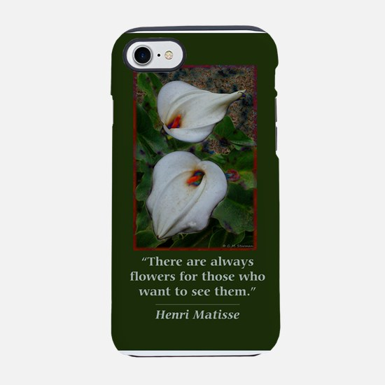 There are Always Flowers iPhone 7 Tough Case