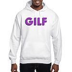 GILF Hooded Sweatshirt
