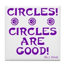Circles Are Good! Tile Coaster