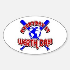 Werth Day Everyday! Oval Decal