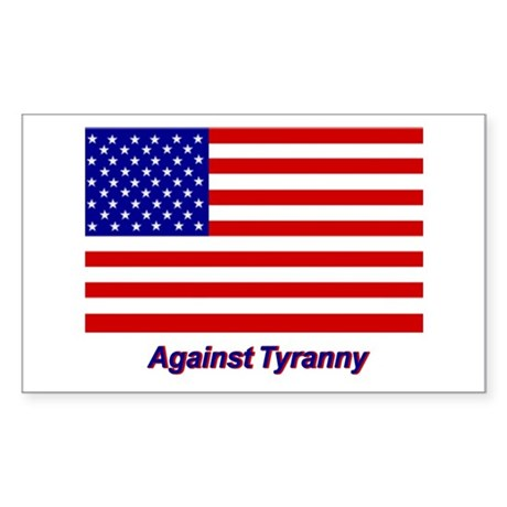 Against Tyranny - Rectangle Sticker