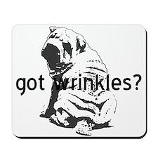 Shar Pei - Got Wrinkles? Mousepad
