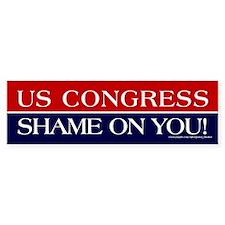 US Congress, Shame On You - Bumper Sticker