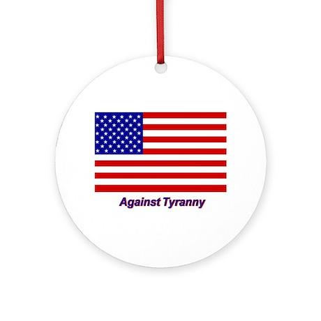 Against Tyranny - Ornament (Round)