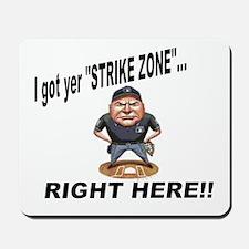 I got yer STRIKE ZONE... Mousepad