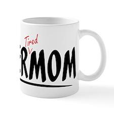 Super 'Tired' Mom Mug