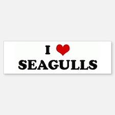 I Love SEAGULLS Bumper Bumper Bumper Sticker
