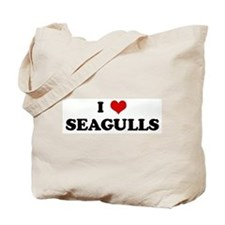 I Love SEAGULLS Tote Bag