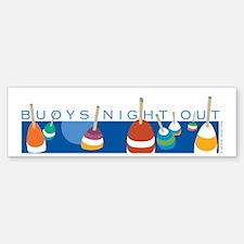 Buoys Night Out Bumper Bumper Bumper Sticker