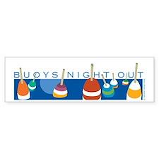 Buoys Night Out Bumper Bumper Sticker