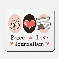 Peace Love Journalism Mousepad
