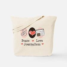 Peace Love Journalism Tote Bag