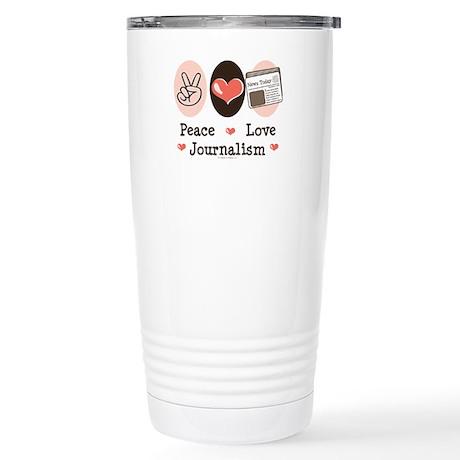 Peace Love Journalism Stainless Steel Travel Mug