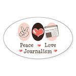 Peace Love Journalism Oval Sticker