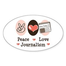 Peace Love Journalism Oval Sticker (10 pk)