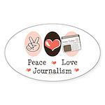 Peace Love Journalism Oval Sticker (50 pk)
