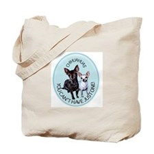 chihuahua just one Tote Bag