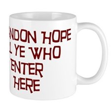 Abandon Hope All Ye Who Enter Mug