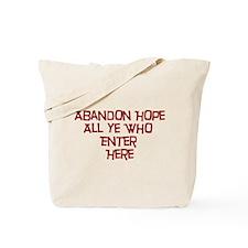 Abandon Hope All Ye Who Enter Tote Bag