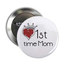 "Princess 1st Time Mom 2.25"" Button"