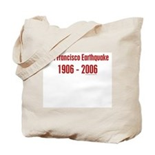SF Earthquake 1906-2006 - Tote Bag