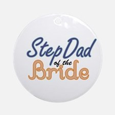 Step Dad of the Bride Ornament (Round)