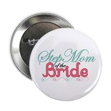 "Step Mom of the Bride 2.25"" Button"