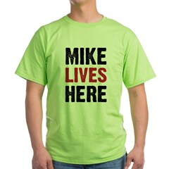 MIKE LIVES HERE T-Shirt