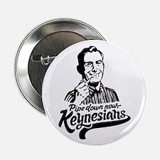 """Pipe Down Keynesians 2.25"""" Button"""