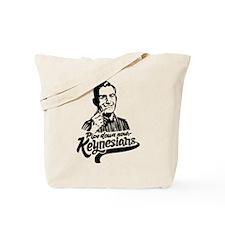 Pipe Down Keynesians Tote Bag