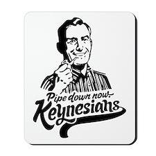 Pipe Down Keynesians Mousepad