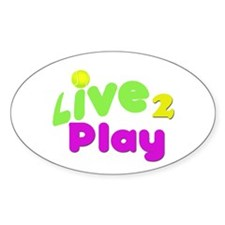 Live 2 Play Oval Decal