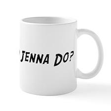 What would Jenna do? Mug