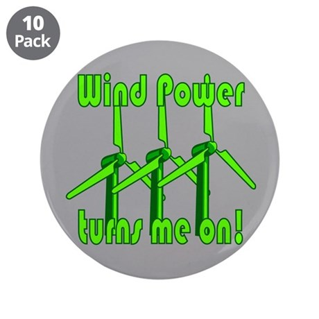 """Wind Power Turns Me On 3.5"""" Button (10 pack)"""