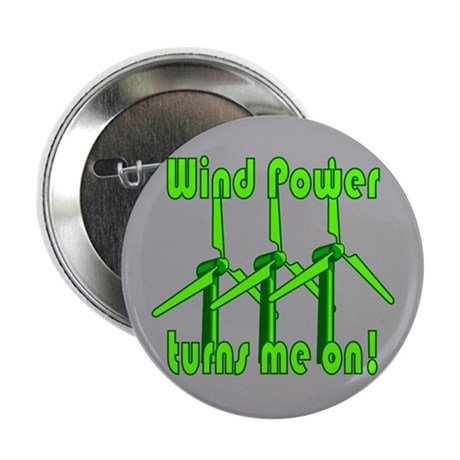 "Wind Power Turns Me On 2.25"" Button"