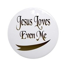 Jesus Loves Even Me Ornament (Round)