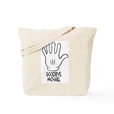 Goodbye Michael Tote Bag