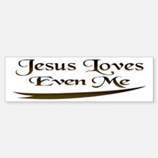 Jesus Loves Even Me Bumper Bumper Bumper Sticker