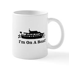 I'm On A Boat Mug