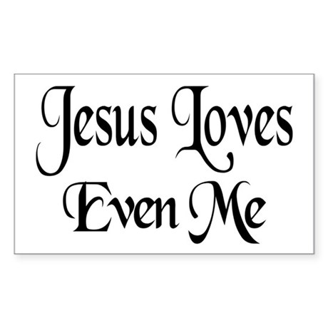 Jesus Loves Even Me Rectangle Sticker