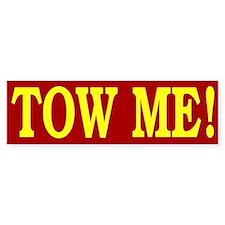 Tow Me Bumper Bumper Sticker