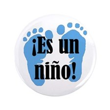 "Es Un Nino! It's a Boy! 3.5"" Button"