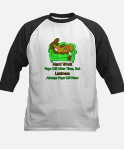 Laziness Pays Off Now Tee