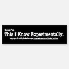 This I Know Experimentally Bumper Bumper Bumper Sticker