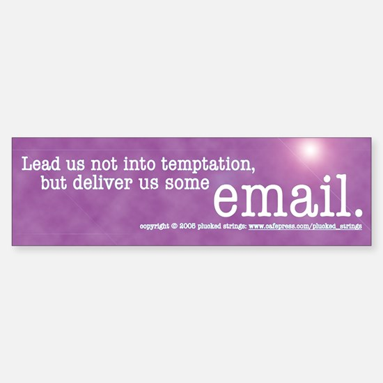 Deliver Us Some Email Bumper Bumper Bumper Sticker