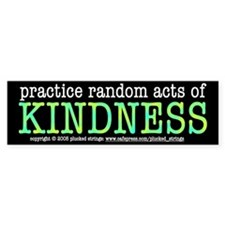 Random Acts of Kindness Bumper Bumper Sticker