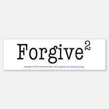 Forgive (Power of 2) Bumper Bumper Bumper Sticker