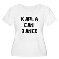 Karla Can Dance T-Shirt