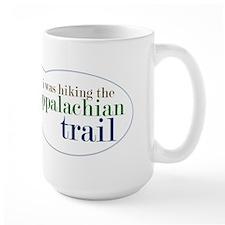 I Was Hiking the Appalacian T Coffee Mug