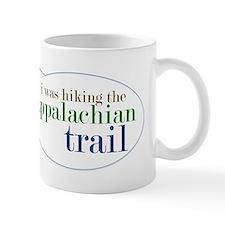 I Was Hiking the Appalacian T Mug